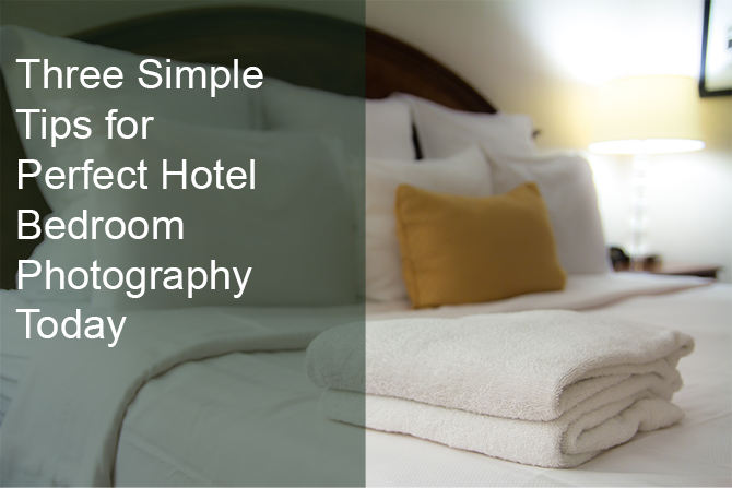 Three hotel photography tips